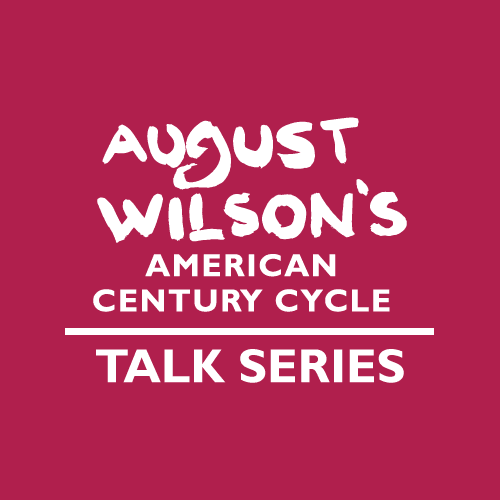 August Wilson American Century Cycle Talk Series