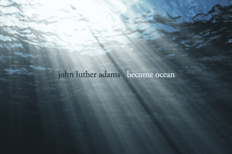 John Luther Adams's Become Ocean