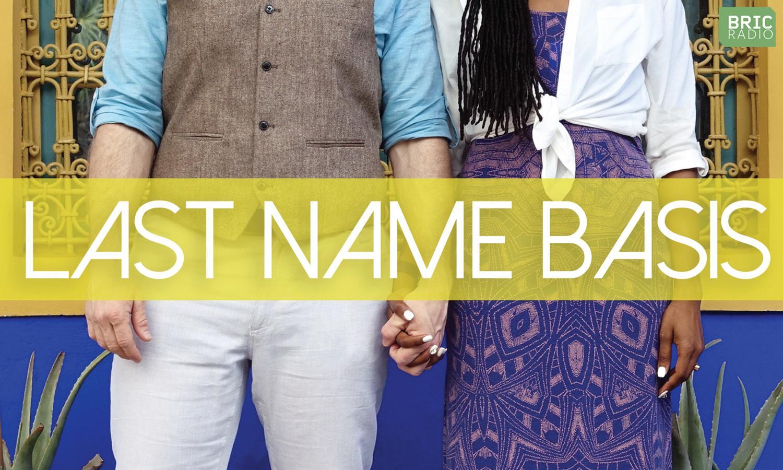 Last Name Basis with Special Guest Jordan Carlos