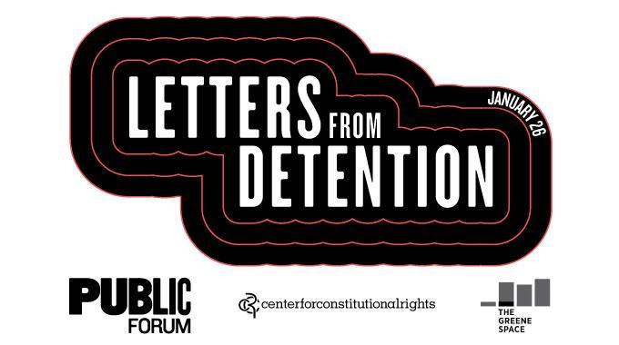 Public Forum: Letters From Detention