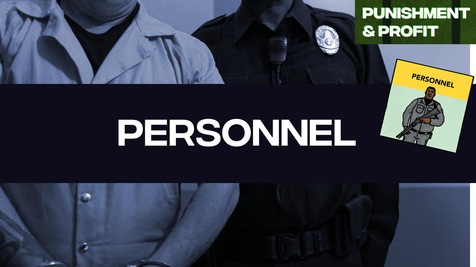 Punishment & Profit: Personnel