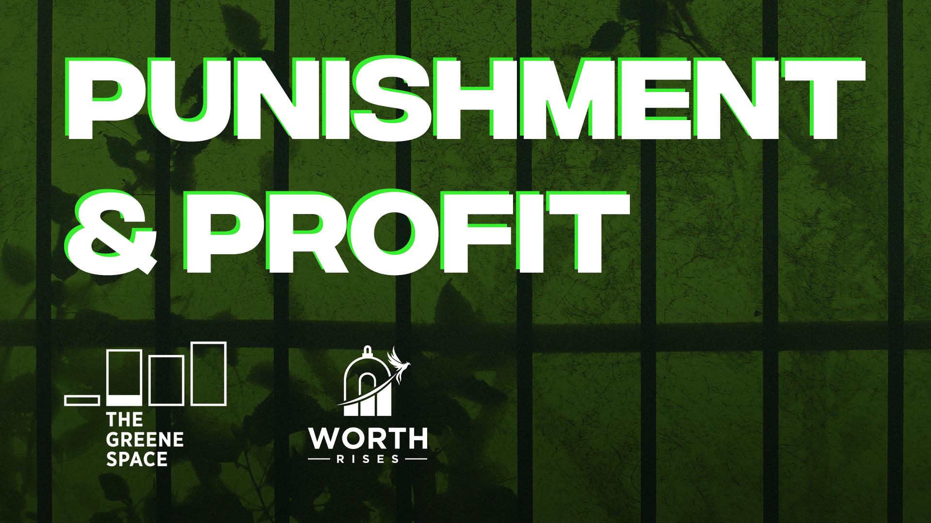 Punishment & Profit