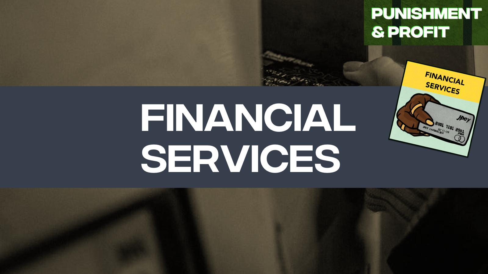 Punishment & Profit: Financial Services
