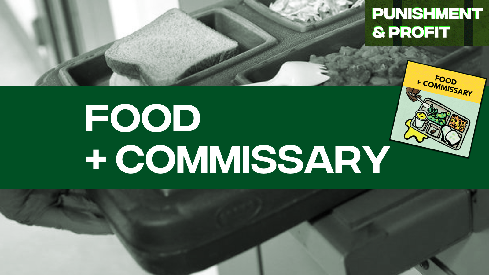 Punishment & Profit: Food & Commissary