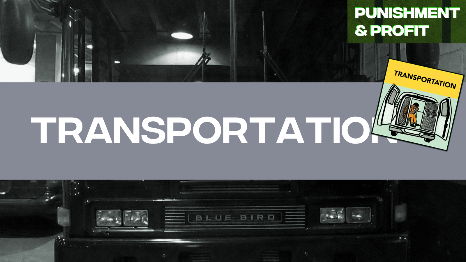 Punishment & Profit: Transportation
